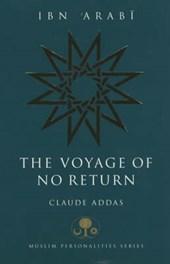 Ibn 'Arabi: The Voyage of No Return