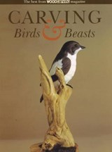 Carving Birds & Beasts | Woodcarving Magazine Best of |