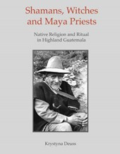 Shamans, Witches, and Maya Priests
