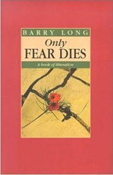 Only Fear Dies | Barry Long |
