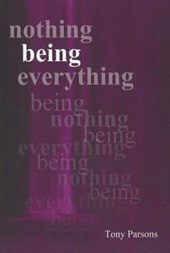 Nothing Being Everything | Tony Parsons |