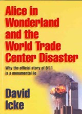 Alice in Wonderland and the World Trade Center Disaster | David Icke |
