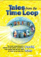 Tales from the Time Loop | David Icke |