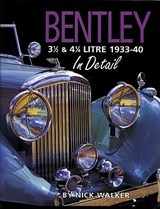 Bentley 3 1/2 & 4 1/4 Litre 1933-40 in Detail | Nick Walker |