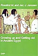 Growing Up and Getting Old in Ancient Egypt | Janssen, Rosalind M.; Janssen, Jac J. |