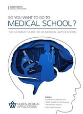 So You Want to Go to Medical School? | Dukes Medical Applications |