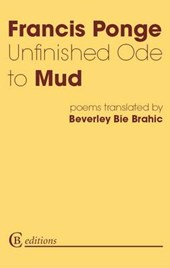 Unfinished Ode to Mud | Francis Ponge |