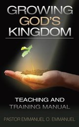 Growing God's Kingdom | Pastor Emmanuel O. Emmanuel |