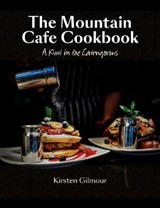 Mountain Cafe Cookbook | Kirsten Gilmour |