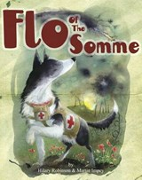 Flo of the Somme | Hilary Robinson |