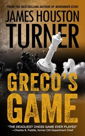 Greco's Game (An Aleksandr Talanov thriller) | James Houston Turner |