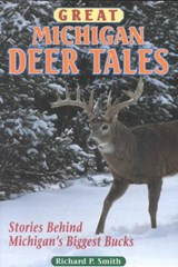 Great Michigan Deer Tales | Richard P Smith |