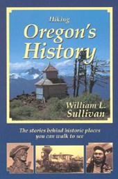 Hiking Oregon's History | William L. Sullivan |
