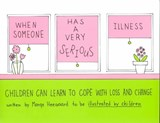 When Someone Has a Very Serious Illness | Marge Eaton Heegaard |