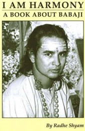 I Am Harmony, a Book About Babaji