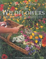 How to Grow the Wildflowers | Eric A. Johnson |