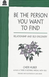 Be the Person You Want to Find | Cheri Huber |