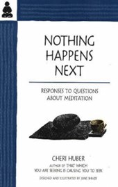 Nothing Happens Next | Cheri Huber |