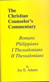 Romans, I & II Thessalonians, and Philippians | Jay Edward Adams |