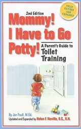 Mommy! I Have to Go Potty | Faull, Jan M. ; Neville, Helen F. |