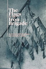 The Flags of the Iron Brigade | Madaus, Howard Michael ; Zeitlin, Richard H. |