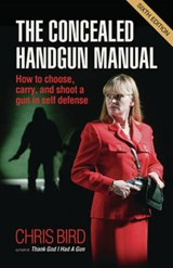 The Concealed Handgun Manual | Chris Bird |