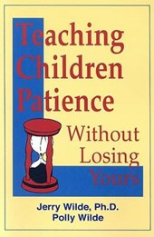 Teaching Children Patience Without Losing Yours