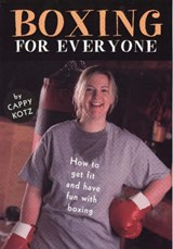 Boxing for Everyone | Cappy Kotz |