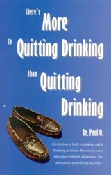 There's More to Quitting Drinking Than Quitting Drinking | Paul O. |
