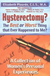 Hysterectomy? the Best or Worst Thing That Ever Happened to Me