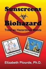 Sunscreen - Biohazard | Plourde, Elizabeth, Ph.D. |