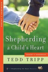 Shepherding a Child's Heart | Tedd Tripp |
