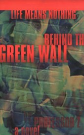 Life Means Nothing Behind the Green Wall