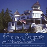 Historic Cottages of Mackinac Island | Stites, Susan ; Sterling, Lea Ann |