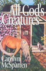 All God's Creatures | Carolyn McSparren |