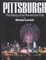 Pittsburgh | Lorant, Stefan ; Commager, Henry Steele |