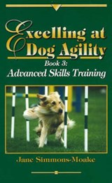 Excelling at Dog Agility -- Book | Jane Simmons Moake |