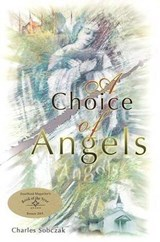 A Choice of Angels | Charles Sobczak |