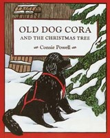 Old Dog Cora and the Christmas Tree | Consie Powell |