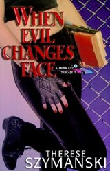When Evil Changes Face | Therese Szymanski |
