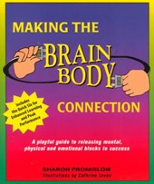 Making the Brain Body Connection | Sharon Promislow |