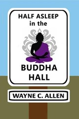 Half Asleep in the Buddha Hall | Wayne C. Allen |