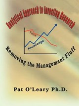 Analytical Approach to Investing Research - Removing the Management Fluff | Ph. D. Pat O'leary |