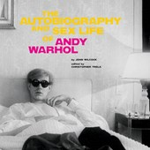The Autobiography and Sex Life of Andy Warhol | John Wilcock |