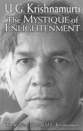 The Mystique of Enlightenment | U. G. Krishnamurti & Rodney Arms |