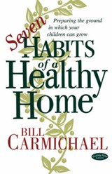 Seven Habits of a Healthy Home | Bill Carmichael |