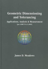 Geometric Dimensioniong and Tolerancing-Applications, Analysis & Measurement Per Asme Y14.5-2009] | James Meadows |