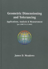 Geometric Dimensioniong and Tolerancing-Applications, Analysis & Measurement Per Asme Y14.5-2009]