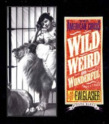Wild, Weird, and Wonderful - The American Circus Circa 1910 - As Seen by F. W. Glasier | F. W. Glasier |