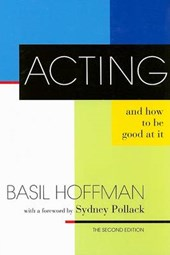 Acting and How to Be Good at It | Basil Hoffman |